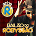 BAILÃO DO ROBYSSÃO [CD] NO RITMO DE CALÍGULA 2015