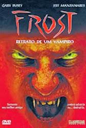 Baixe imagem de Frost: Retrato De Um Vampiro (Dublado) sem Torrent
