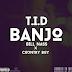 DOWNLOAD New AUDIO | TID Ft. Bill Nass na Country Boy - BANJO