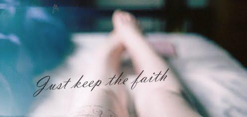Just keep the faith.