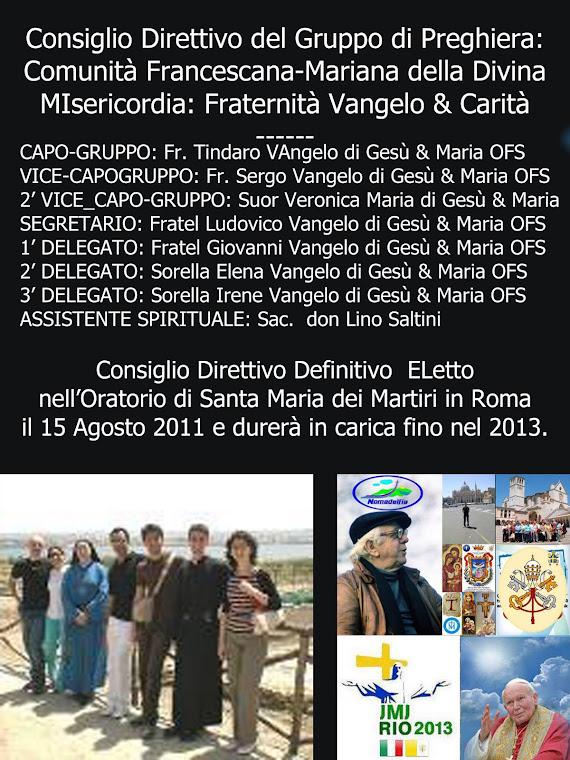 15 Agosto 2011 - 2013: Elezione del Consiglio Direttivo Definitivo: Roma Oratorio s. Maria d.Angeli
