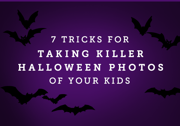 7 Tricks For Taking Killer Halloween Photos Of Your Kids