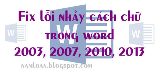 Sửa lỗi nhảy cách chữ trong word 2003, 2007, 2010, 2010