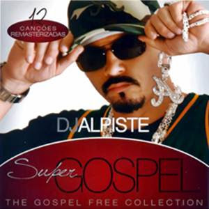Dj Alpiste - Super Gospel