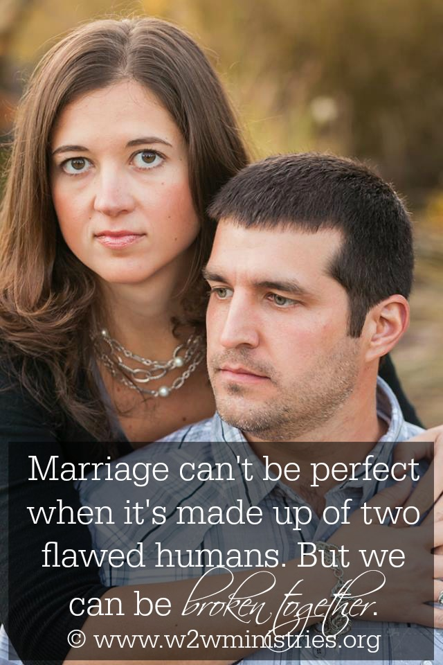 #Marriage can't be perfect when it's made of two flawed humans. But we can be #broken #together.