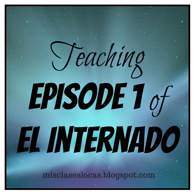El Internado - Teaching Episode 1 & my PLN - Mis Clases Locas