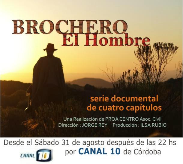 Comienza la serie BROCHERO, El Hombre