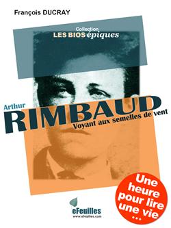 ARTHUR_RIMBAUD_BIOGRAPHIE_EFEUILLES