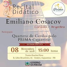 RECITAL PRIMA. EMILIANO COSACOV-ARGENTINA, QUARTETO DE CORDAS-PRIMA/CAJAZEIRAS. 08/11, 15H, NO ICA