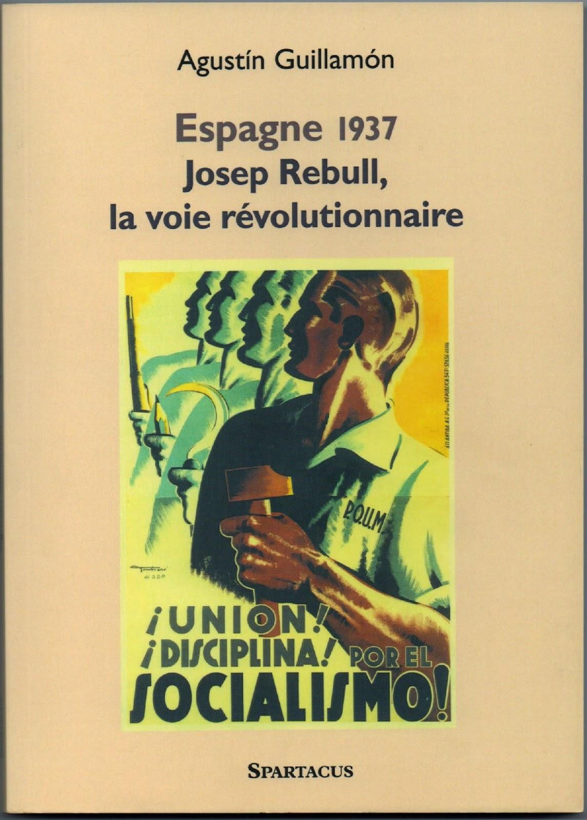 """""""Espagne 1937. Josep Rebull, la voie révolutionnaire"""". Nou llibre, en francès, d'Agustí Guillamón."""