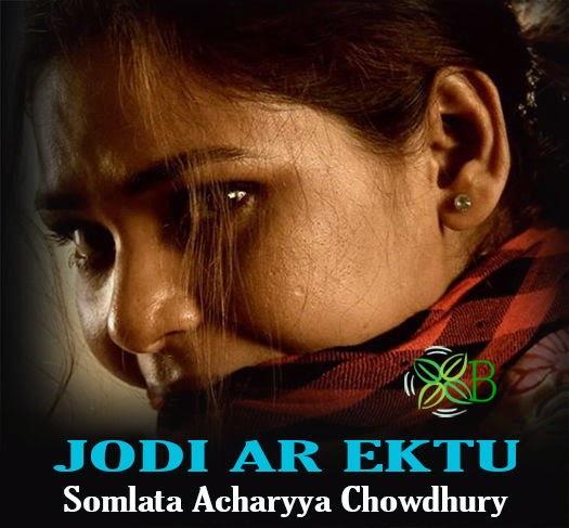 Jodi Ar Ektu, Somlata Acharyya Chowdhury