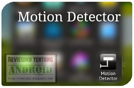 Ikon aplikasi Motion Detector - jepret dan simpan foto secara otomatis jika terdapat gerakan (rev-all.blogspot.com)