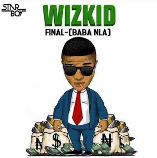 Final (Baba Nla) by Wizkid