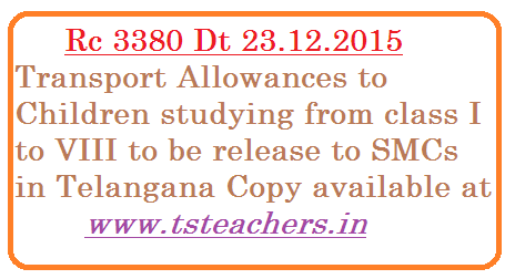 ts-rc-3380-transport-allowances-to-children-ssa-telangana TSSA Hyderabad Transport Allowances to Primary School Children and Bicycles to VI VII and VIII class Students SPD SSA Telangana has ordered to DPOs to release funds to SMCs Vide Rc 3380 Dt 23.12.2015 | TS Rc No 3380 Dt 23.12.2015 Telangana SSA has instructed to Project officers of all Districts except Hyderabad to release amount to SMCs for providing transport fecility to children for the year 2015-16