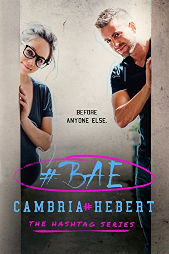 #Bae (The Hashtag Series #8) by Cambria Hebert (CR)