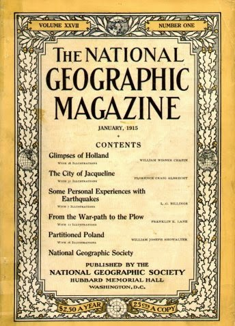 http://en.wikipedia.org/wiki/National_Geographic_%28magazine%29#mediaviewer/File:1915NatGeog.jpg