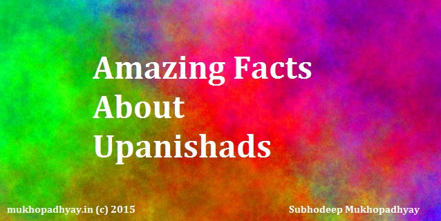 amazing facts about Upanishads
