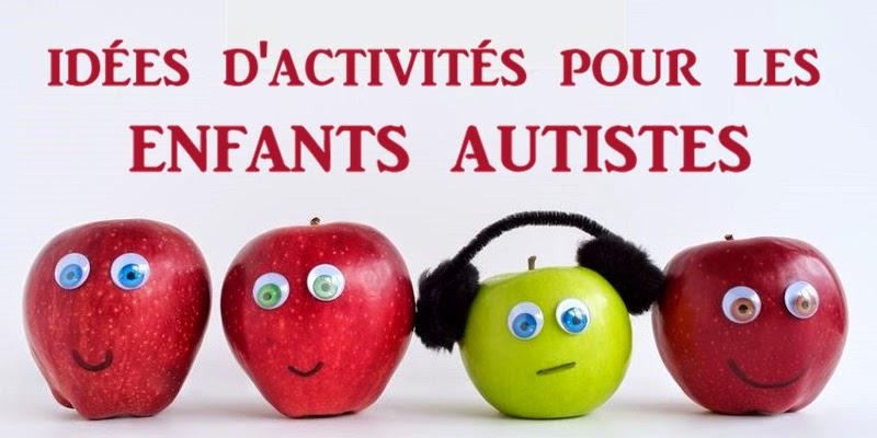 Activit s pour enfants autistes enfant autiste - Activites manuelles pour enfants ...