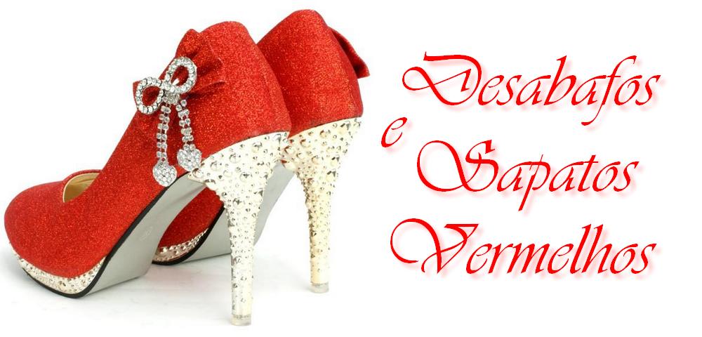 Desabafos e Sapatos Vermelhos