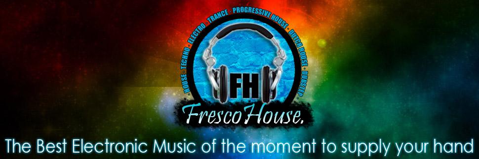 FrescoHouse!