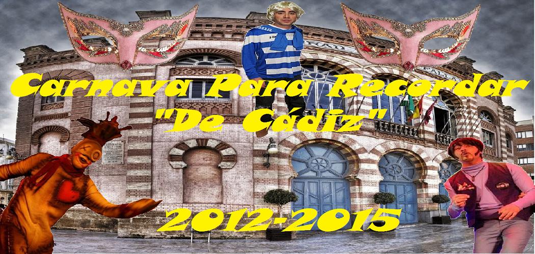 """Carnava Para Recordar """"De Cádiz"""""""