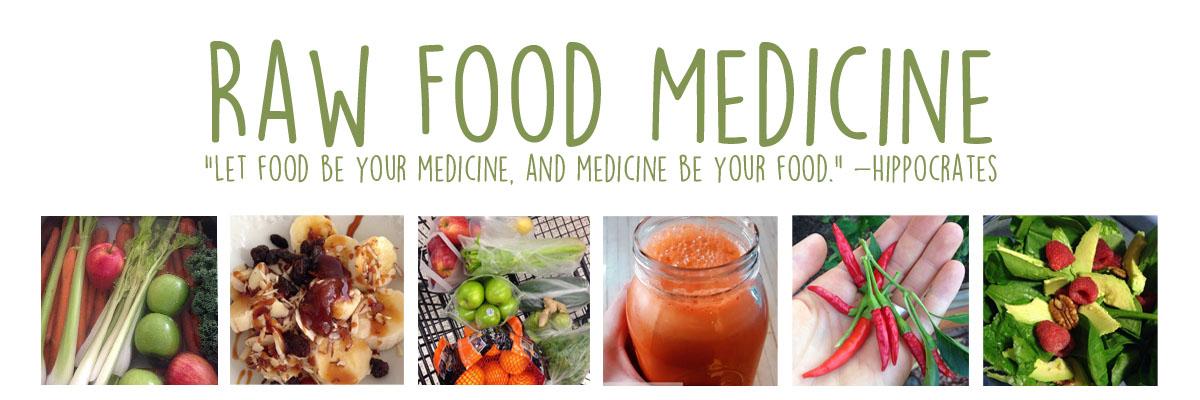 Raw Food Medicine