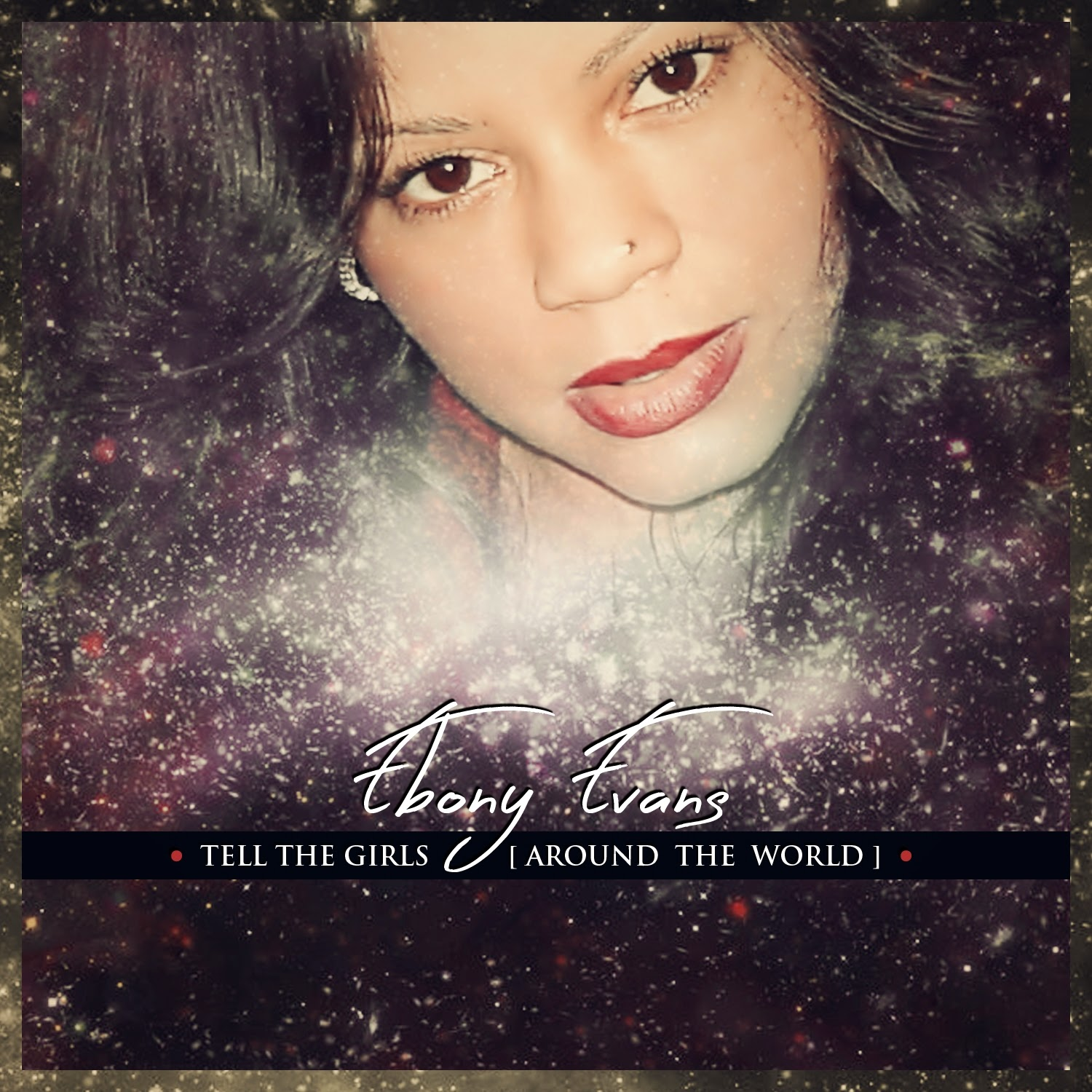 Ebony Evans | Tell The Girls (Around The World)