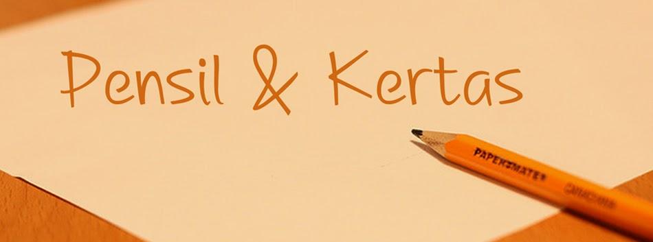 Pensil & Kertas