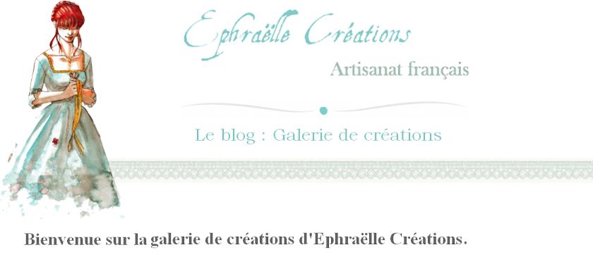 Galerie d'Ephraëlle Créations