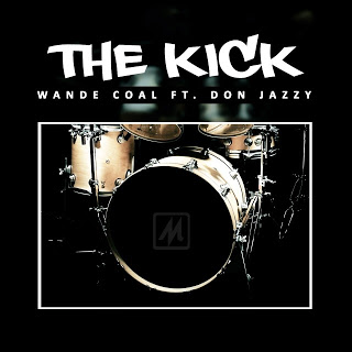 MUSIC PICK: Wande Coal – The Kick ft Don Jazzy