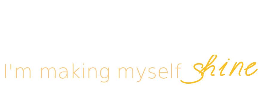I'm making myself shine