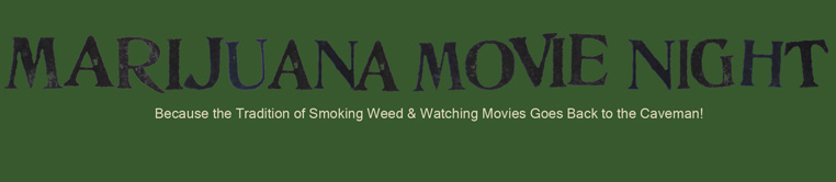 Marijuana Movie Night