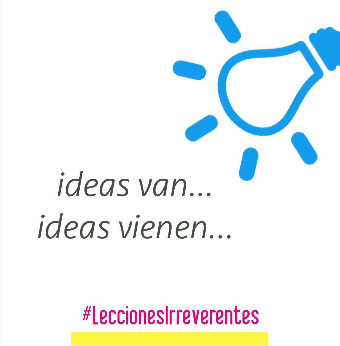 Idearemos - Lecciones Irreverentes - Ideas - Redes Sociales Panamá - Social Media Panamá