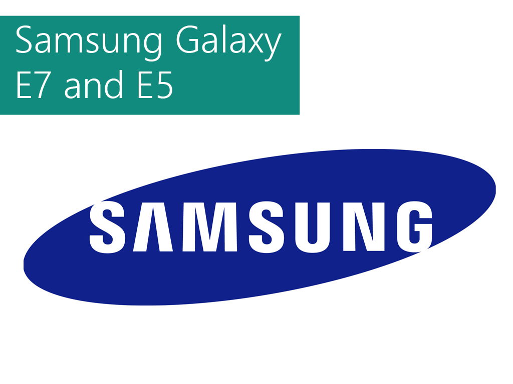 Samsung Galaxy E5 and E7 Specs Leaked! Specs Look Similar To The Galaxy A Series