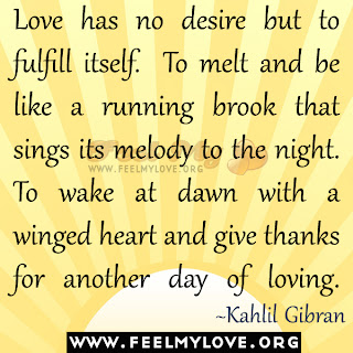 Love has no desire but to fulfill itself