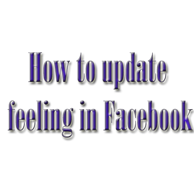 How to Update Feeling In Facebook?