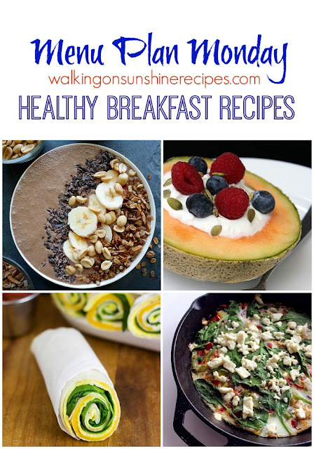 This week's Menu Plan Monday is all about Healthy Breakfast Recipes to start your day off right! Walking on Sunshine Recipes.