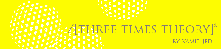 Three Times Theory