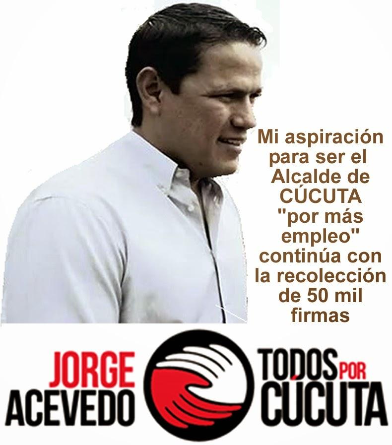 Jorge Acevedo Alcalde 'por más empleo': Todos por Cúcuta