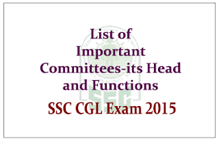 List of Important Committees, Heads and its Functions