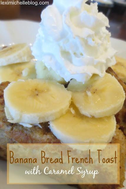 banana bread french toast with caramel syrup
