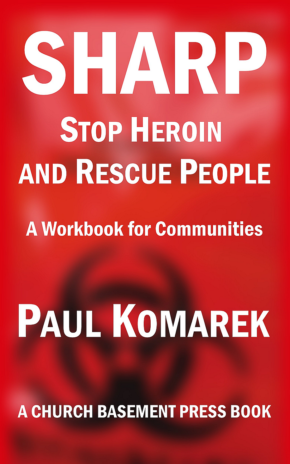 SHARP Stop Heroin and Rescue People
