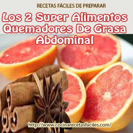 Los 2 super alimentos quemadores de grasa abdominal cocina recetas f ciles - Alimentos que ayudan a quemar grasa abdominal ...
