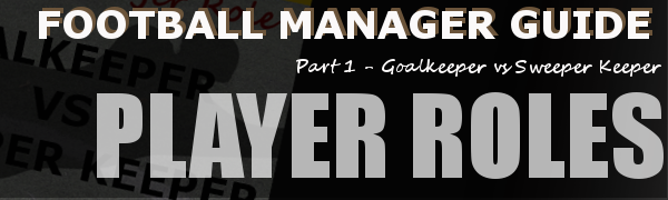 FM Tactics Guide to Goalkeeper