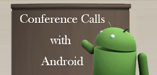 How possible to make conference calls easy with Android apps