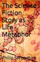 The Science Fiction Story As Life Metaphor