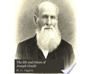 The life and times of Joseph Gould: Struggles of the early Canadian settlers, by W. H. Higgins. Source: Archive.org