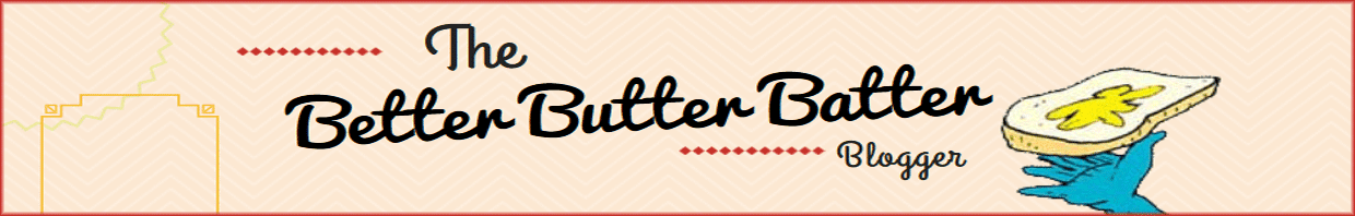 The Better Butter Batter Blogger