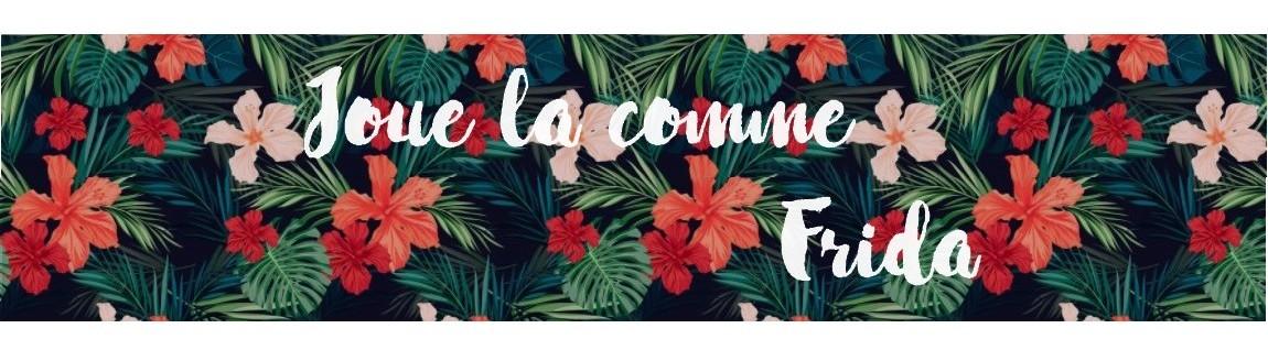 Joue la comme Frida - Blog lifestyle, voyage, beauté