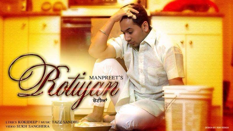 rotiyan lyrics and hd video  manpreet manna  ft koki deep